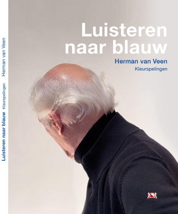 Boek Luisteren naar blauw Kleurspelingen Herman van Veen